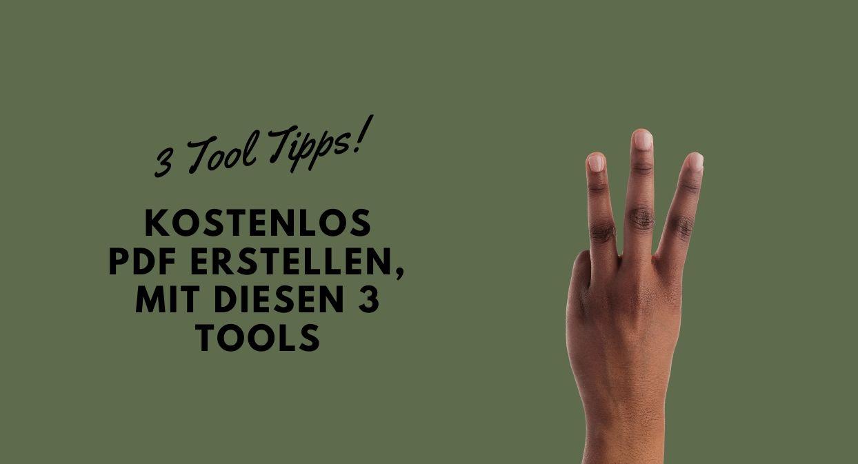 Kostenlose PDF erstellen - mit diesen 3 Tools - Hand hält 3 Finger hoch